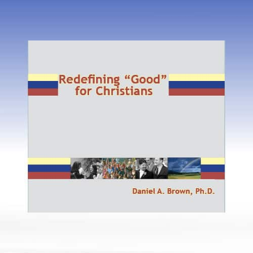 """Redefining """"good"""" for christians MP3 and Video Series"""