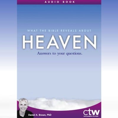 What the Bible Reveals about Heaven MP3 and Video Series