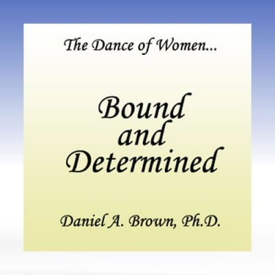 Dance of Women Bound and Determined MP3 and Video Series